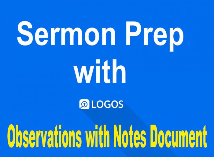logos-sermon-prep-observations