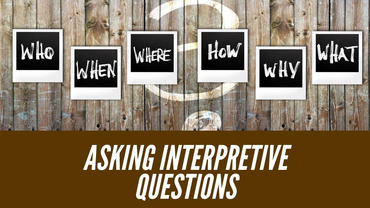 asking interpretive questions